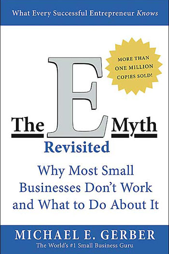 Michael Gerber - The E Myth Revisited